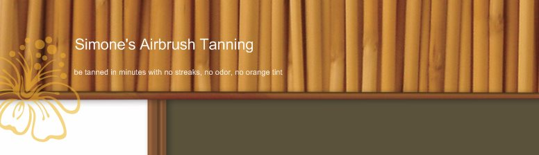 Simone's Airbrush Tanning  - be tanned in minutes with no streaks, no odor, no orange tint
